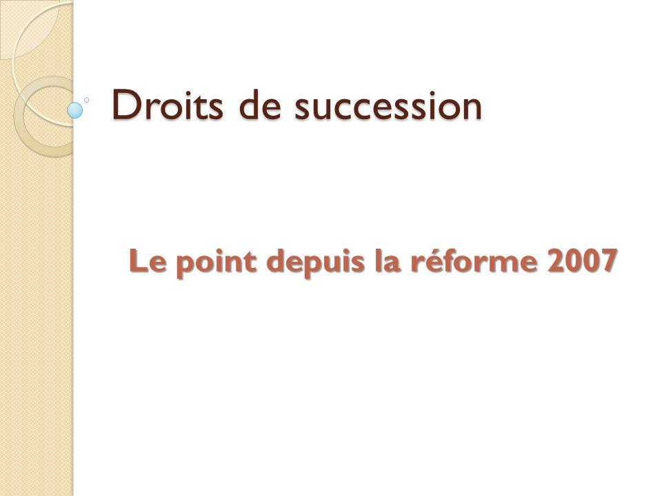 Le point depuis la réforme 2007