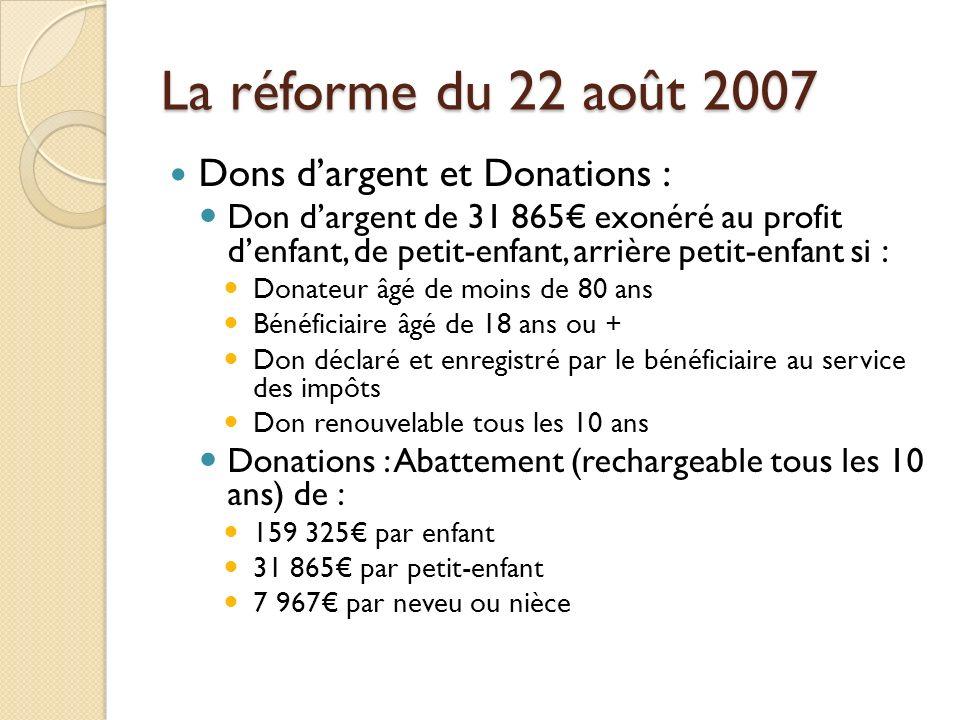 La réforme du 22 août 2007 Dons d'argent et Donations :