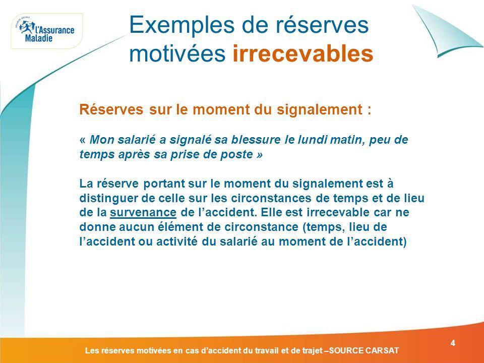 Exemples de réserves motivées irrecevables