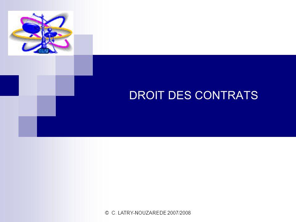 DROIT DES CONTRATS © C. LATRY-NOUZAREDE 2007/2008