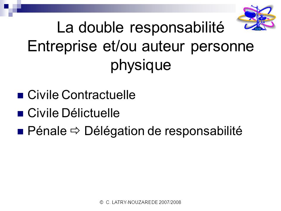 La double responsabilité Entreprise et/ou auteur personne physique