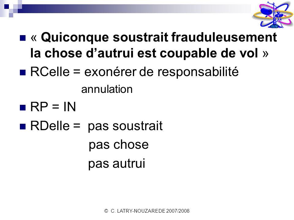 RCelle = exonérer de responsabilité RP = IN RDelle = pas soustrait