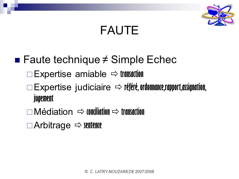 FAUTE Faute technique ≠ Simple Echec Expertise amiable  transaction