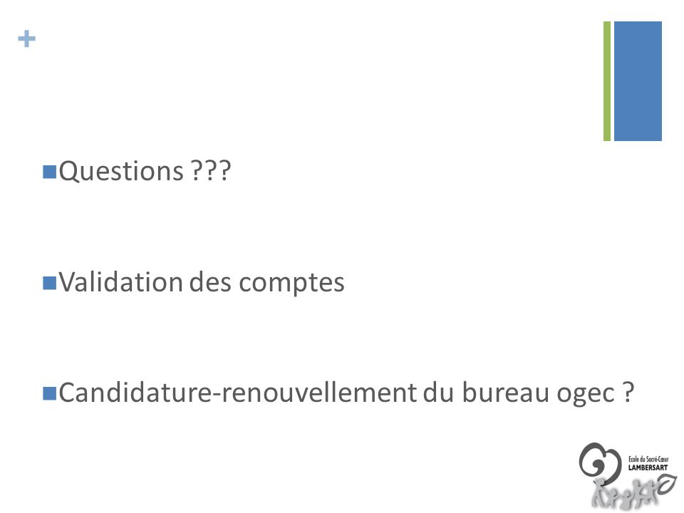 Questions Validation des comptes Candidature-renouvellement du bureau ogec