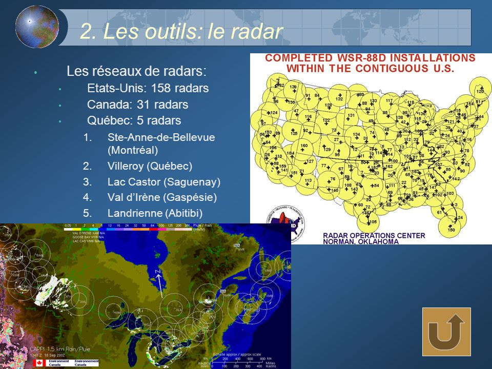 2. Les outils: le radar Les réseaux de radars: Etats-Unis: 158 radars