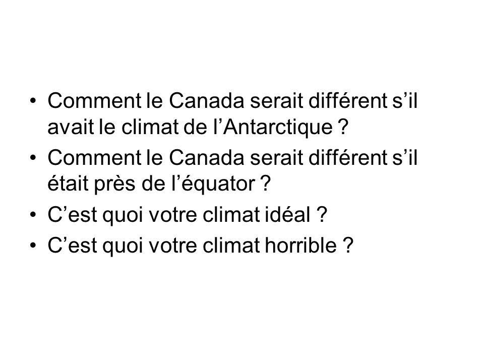 Comment le Canada serait différent s'il avait le climat de l'Antarctique