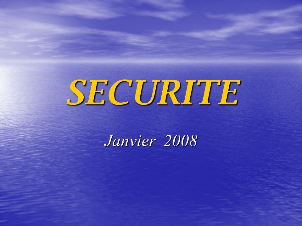 SECURITE Janvier 2008