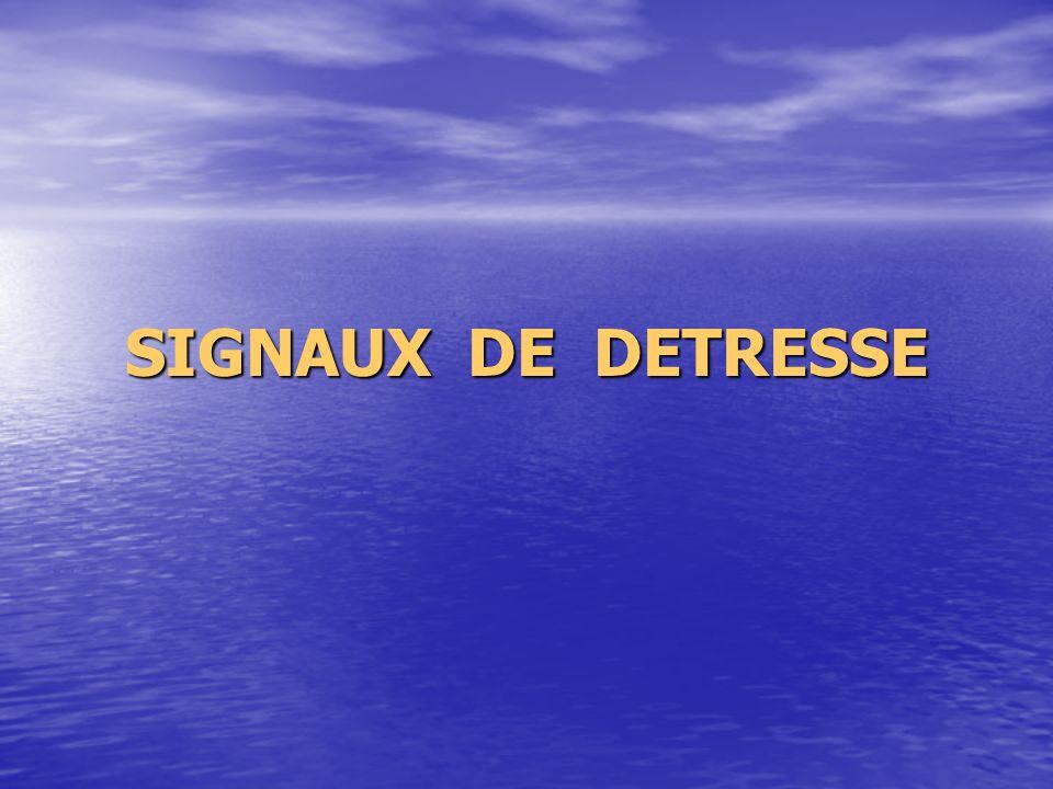 SIGNAUX DE DETRESSE