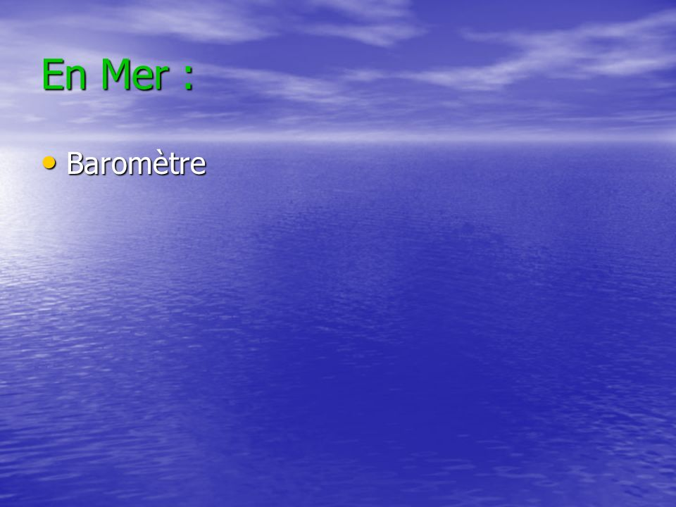 En Mer : Baromètre