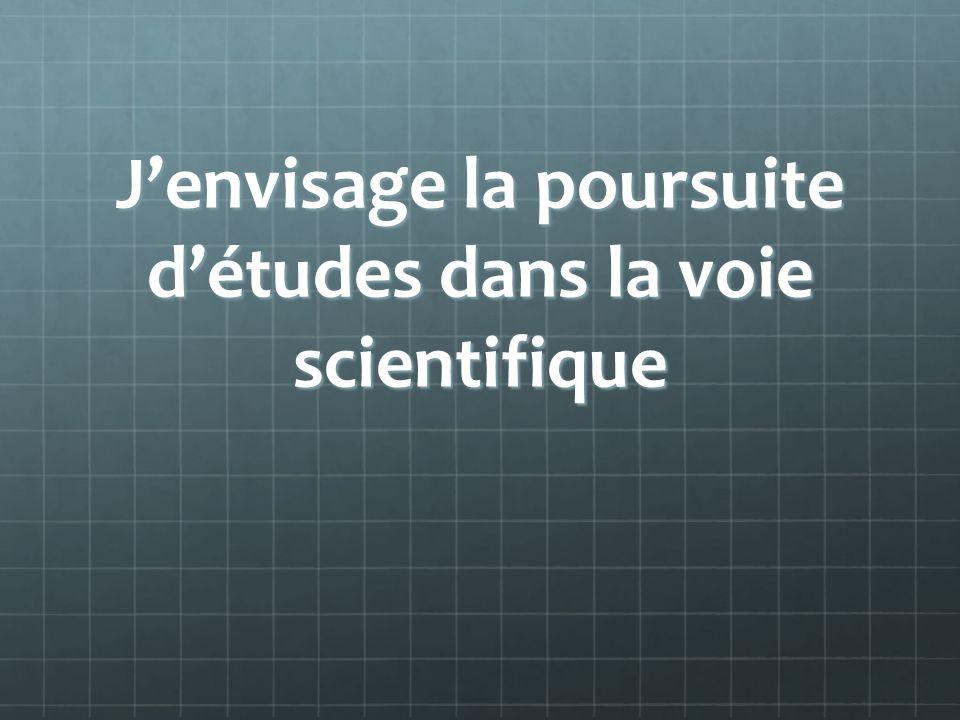 J'envisage la poursuite d'études dans la voie scientifique