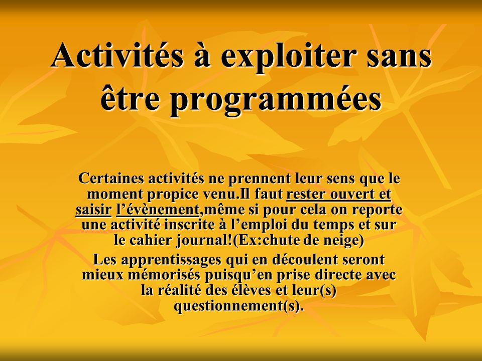 Activités à exploiter sans être programmées