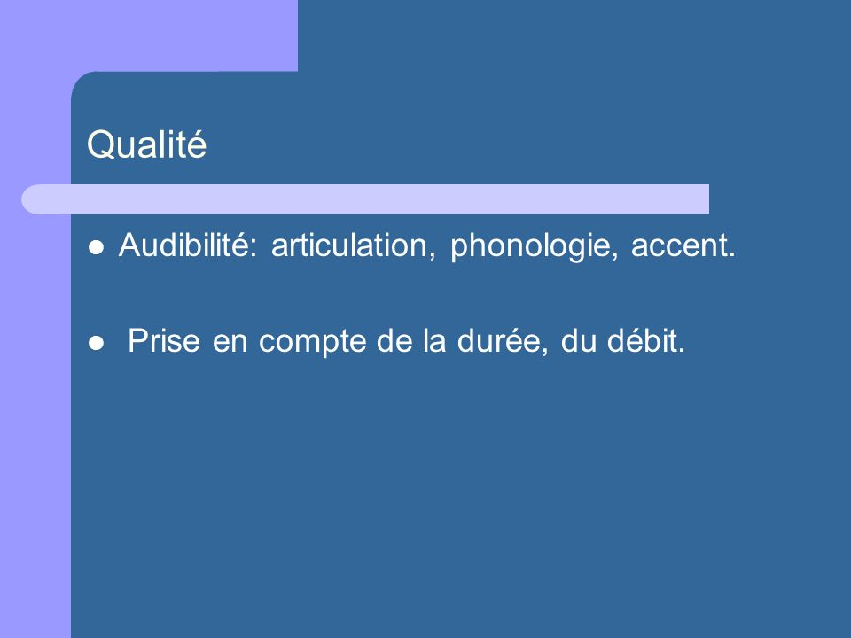 Qualité Audibilité: articulation, phonologie, accent.
