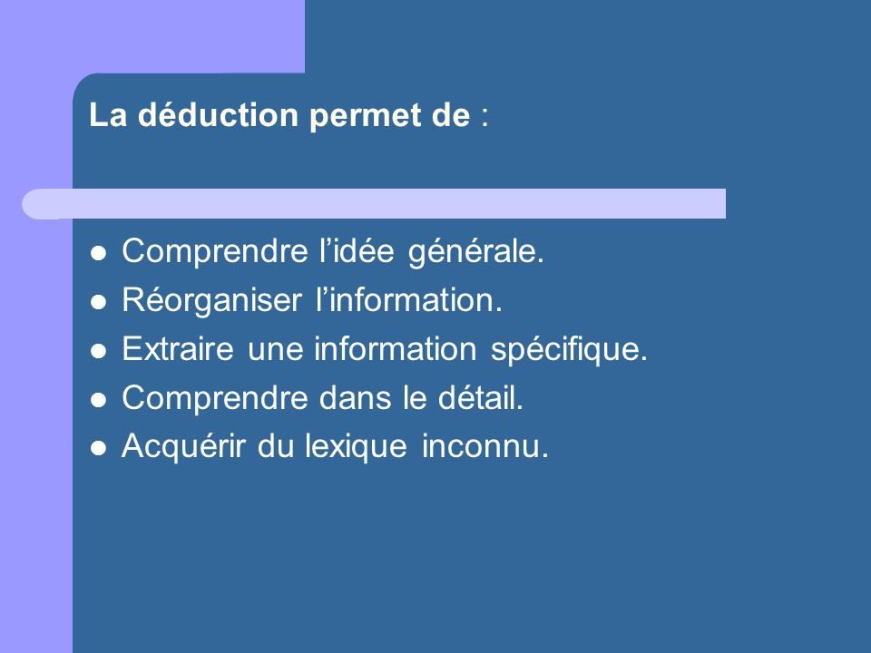 La déduction permet de :