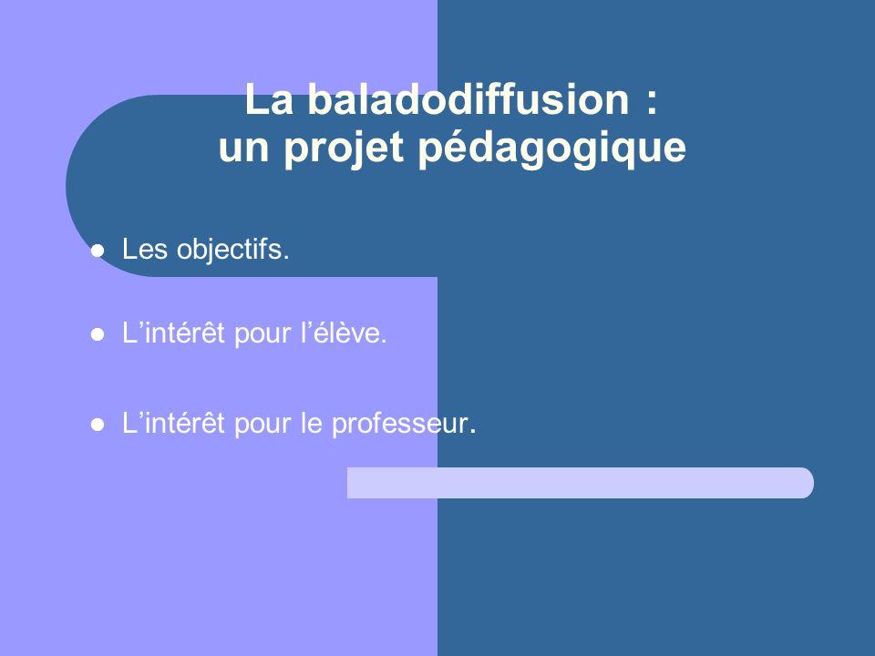 La baladodiffusion : un projet pédagogique
