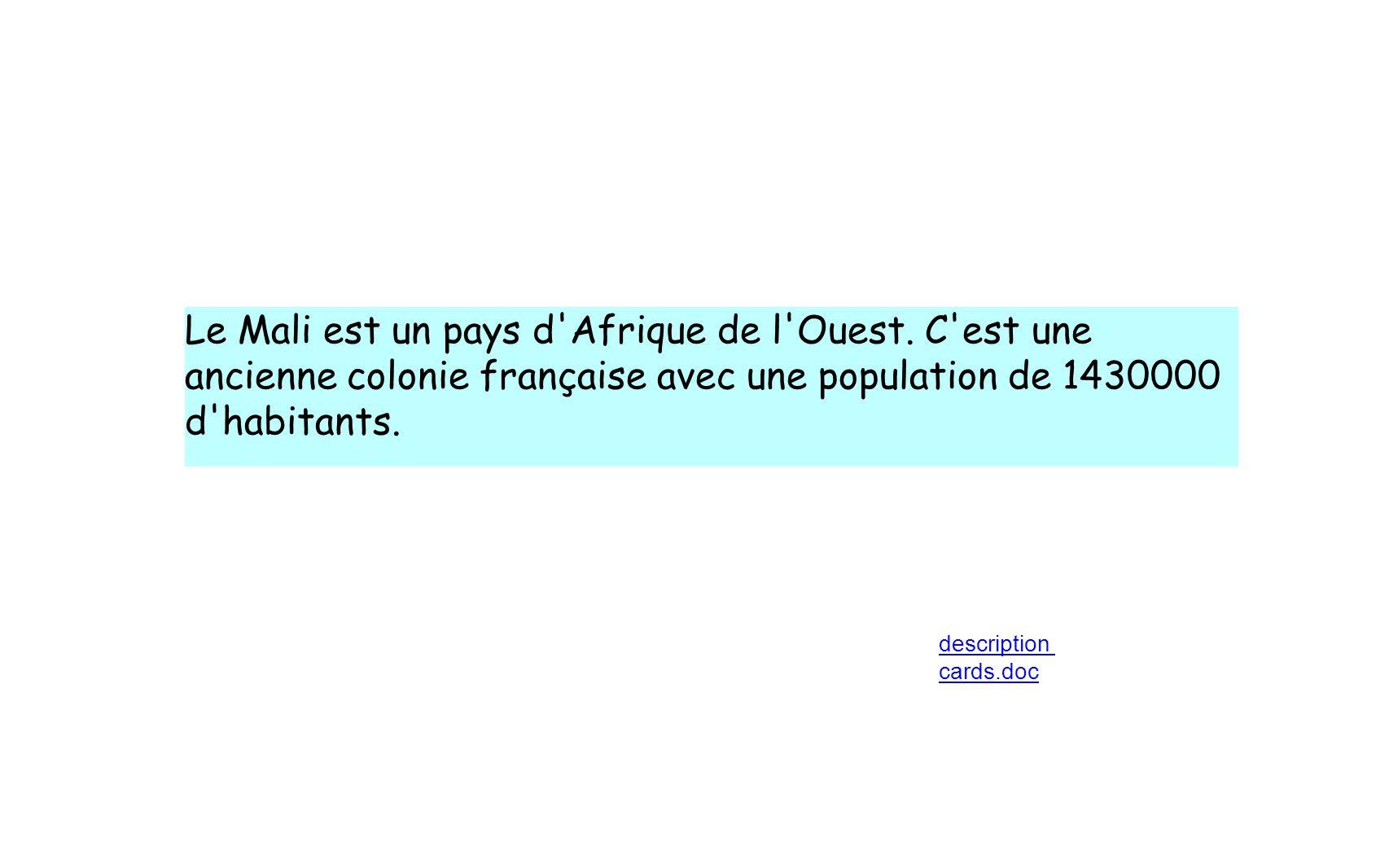 Le Mali est un pays d Afrique de l Ouest. C est une