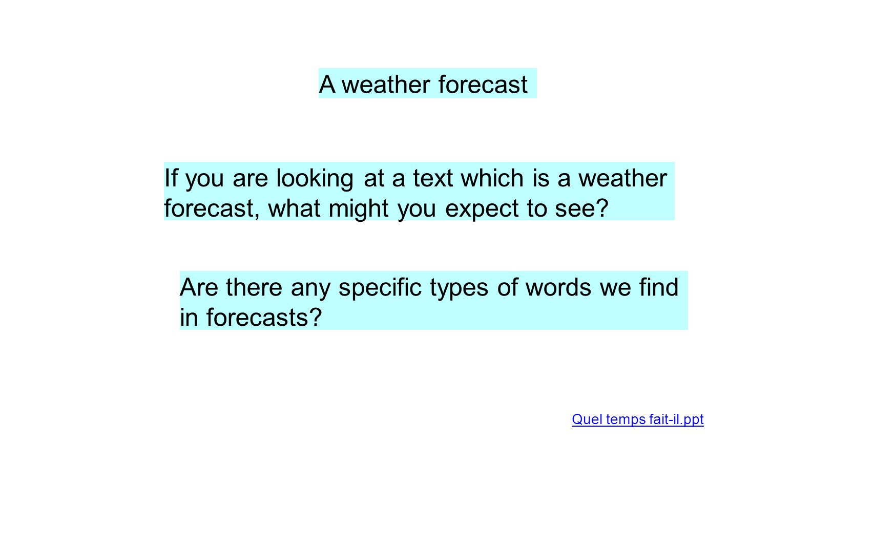 If you are looking at a text which is a weather