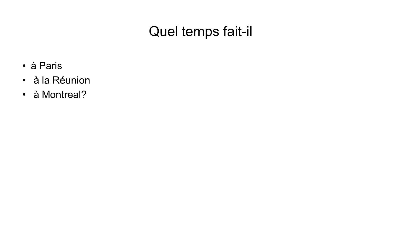 Quel temps fait-il à Paris à la Réunion à Montreal