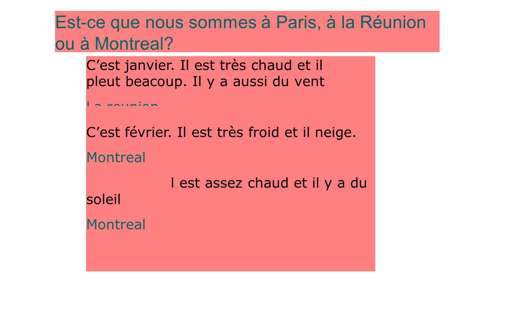 Est-ce que nous sommes à Paris, à la Réunion ou à Montreal