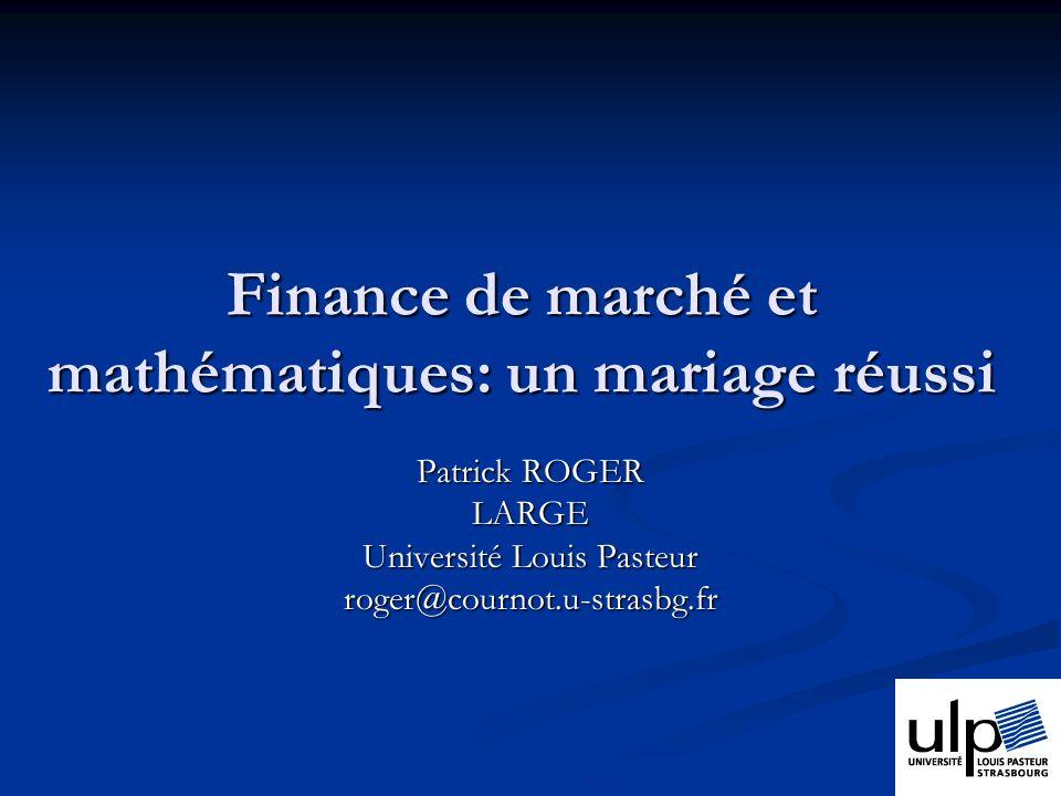 Finance de marché et mathématiques: un mariage réussi