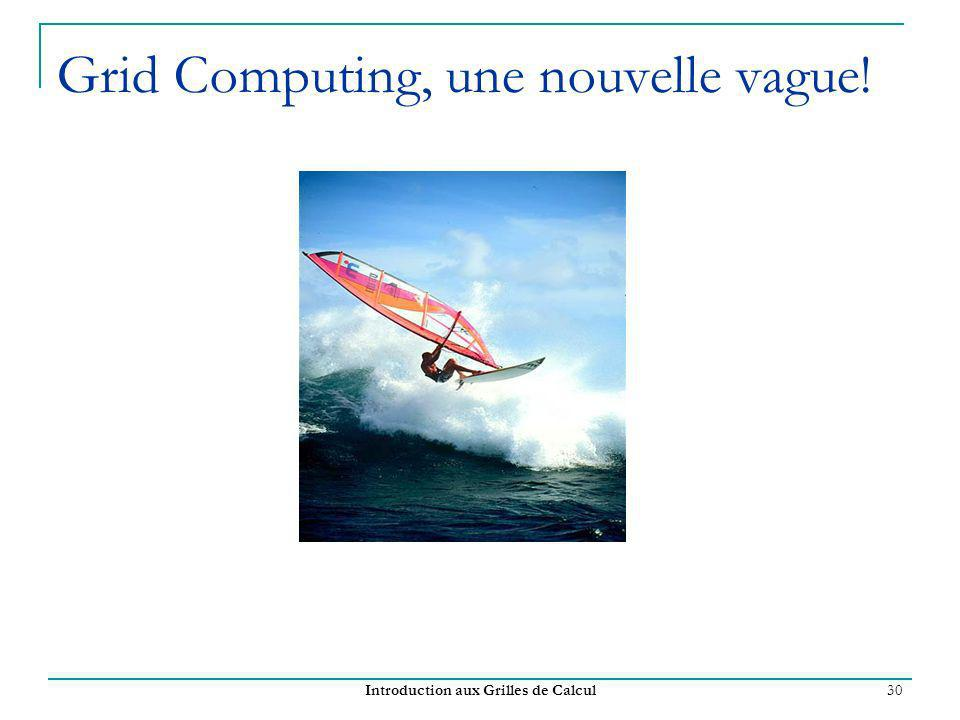 Grid Computing, une nouvelle vague!