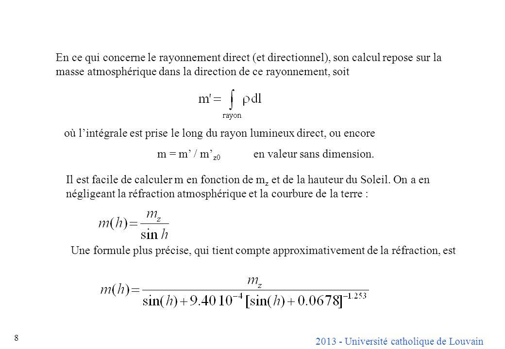 En ce qui concerne le rayonnement direct (et directionnel), son calcul repose sur la masse atmosphérique dans la direction de ce rayonnement, soit