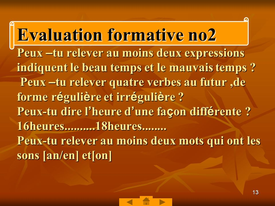 Evaluation formative no2 Peux –tu relever au moins deux expressions indiquent le beau temps et le mauvais temps .
