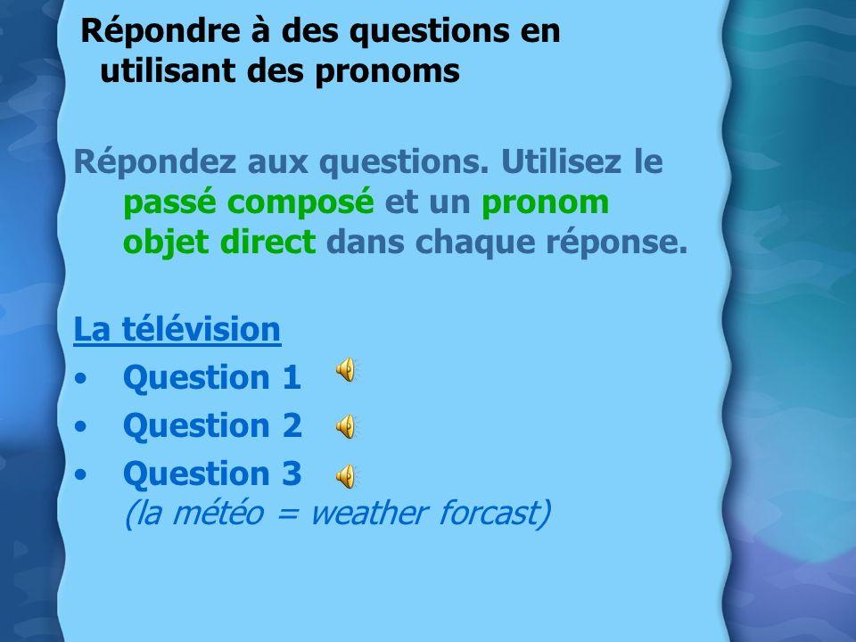 Répondre à des questions en utilisant des pronoms