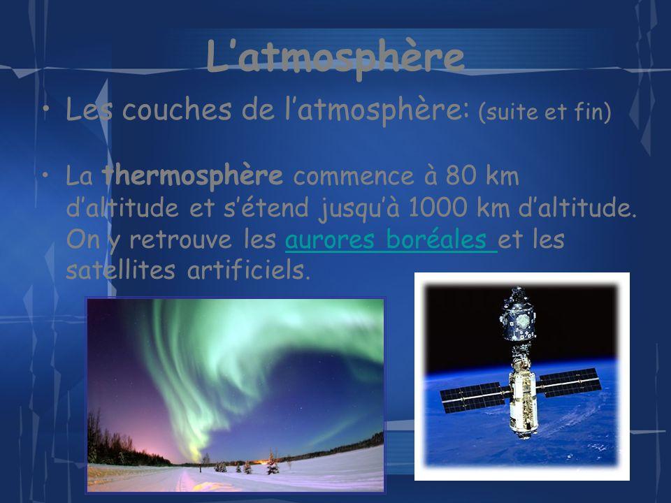 L'atmosphère Les couches de l'atmosphère: (suite et fin)