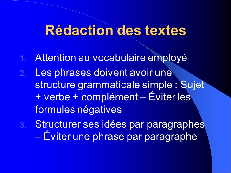Rédaction des textes Attention au vocabulaire employé