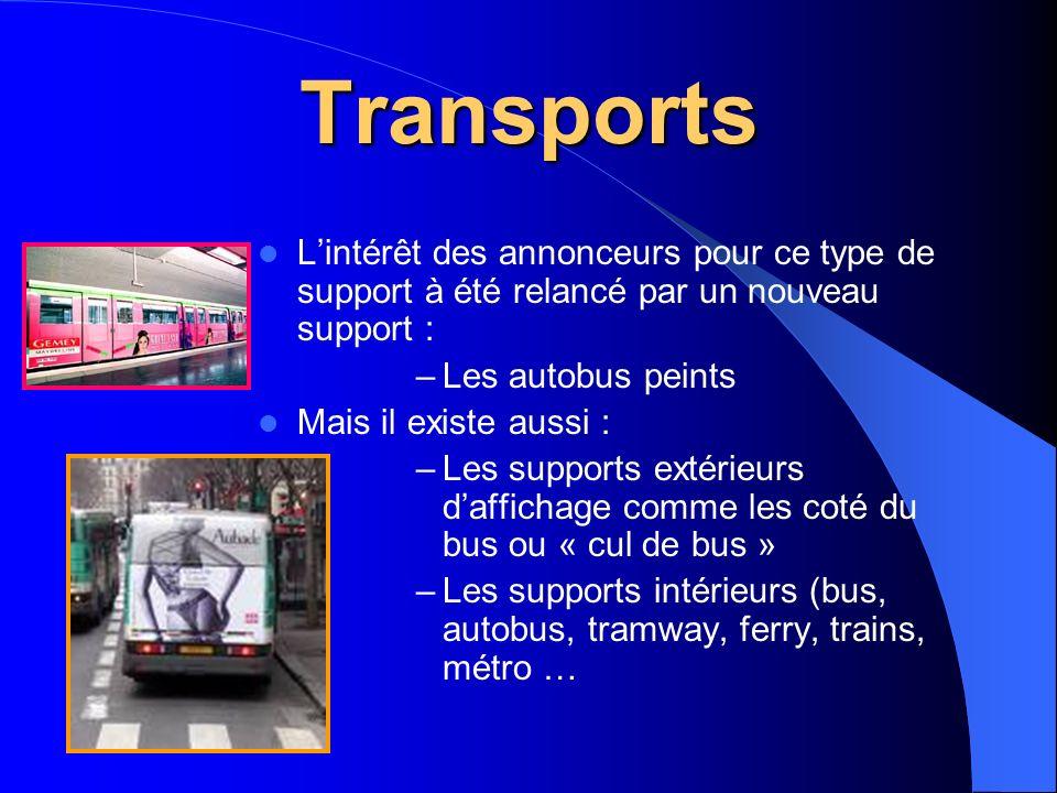 Transports L'intérêt des annonceurs pour ce type de support à été relancé par un nouveau support : Les autobus peints.
