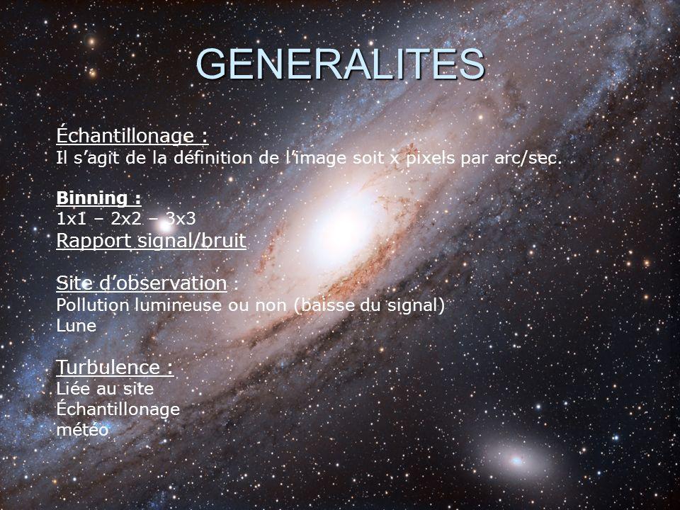 GENERALITES Échantillonage : Rapport signal/bruit Site d'observation :