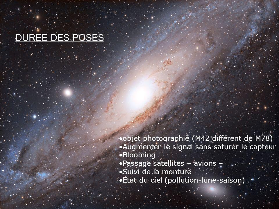 DUREE DES POSES objet photographié (M42 différent de M78)