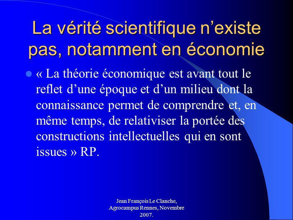 La vérité scientifique n'existe pas, notamment en économie