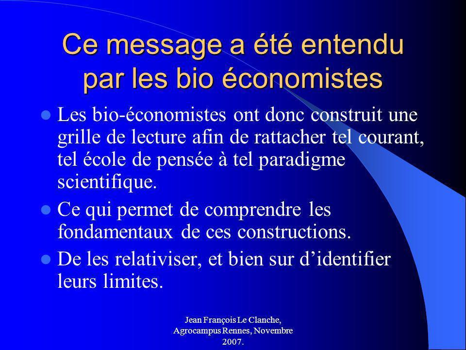 Ce message a été entendu par les bio économistes
