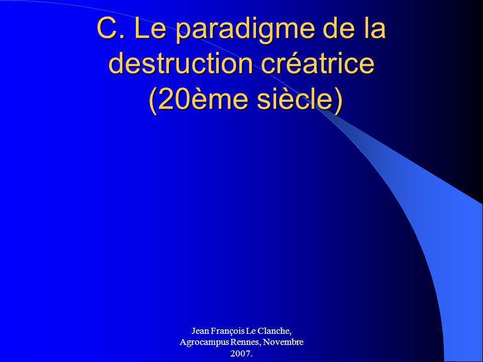 C. Le paradigme de la destruction créatrice (20ème siècle)