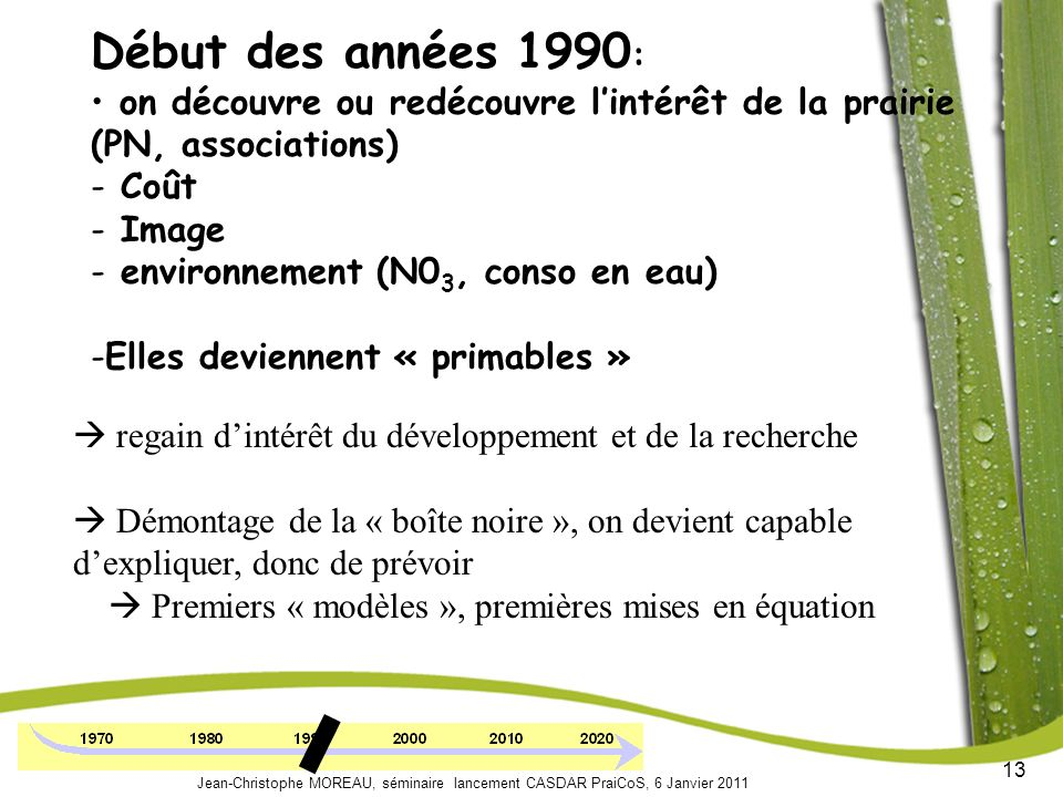 Début des années 1990: on découvre ou redécouvre l'intérêt de la prairie (PN, associations) Coût. Image.