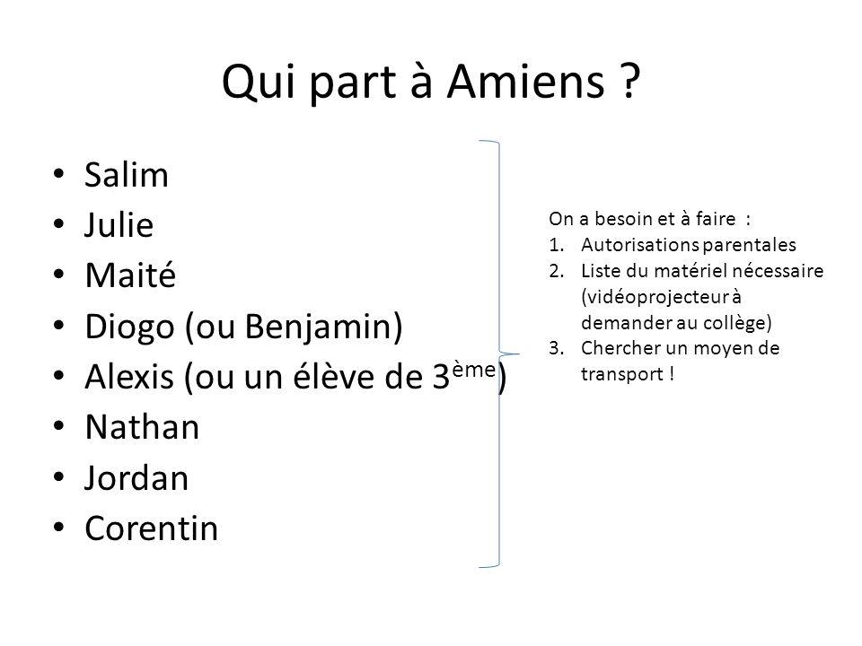 Qui part à Amiens Salim Julie Maité Diogo (ou Benjamin)