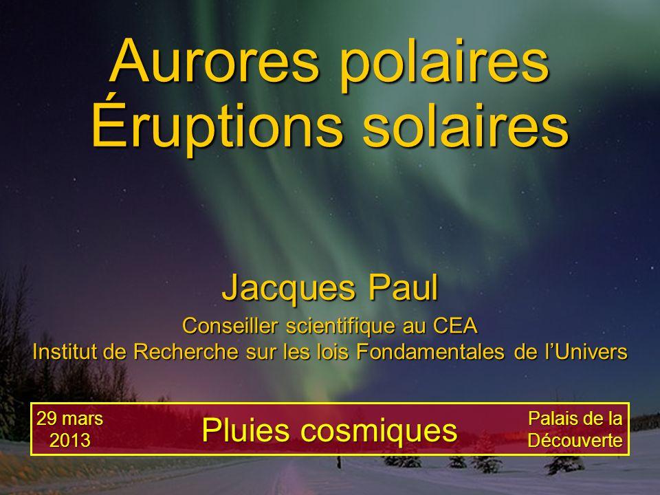 Aurores polaires Éruptions solaires Jacques Paul Pluies cosmiques