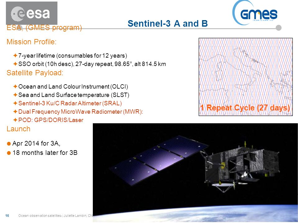 Sentinel-3 A and B ESA, (GMES program) Mission Profile: