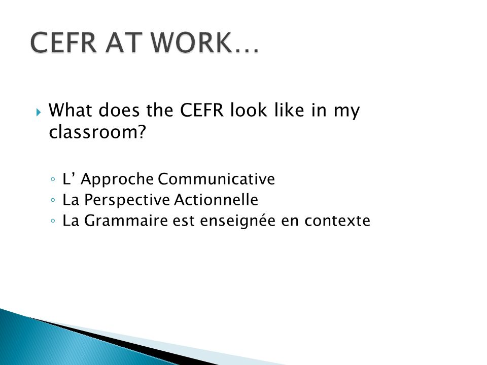 CEFR AT WORK… What does the CEFR look like in my classroom