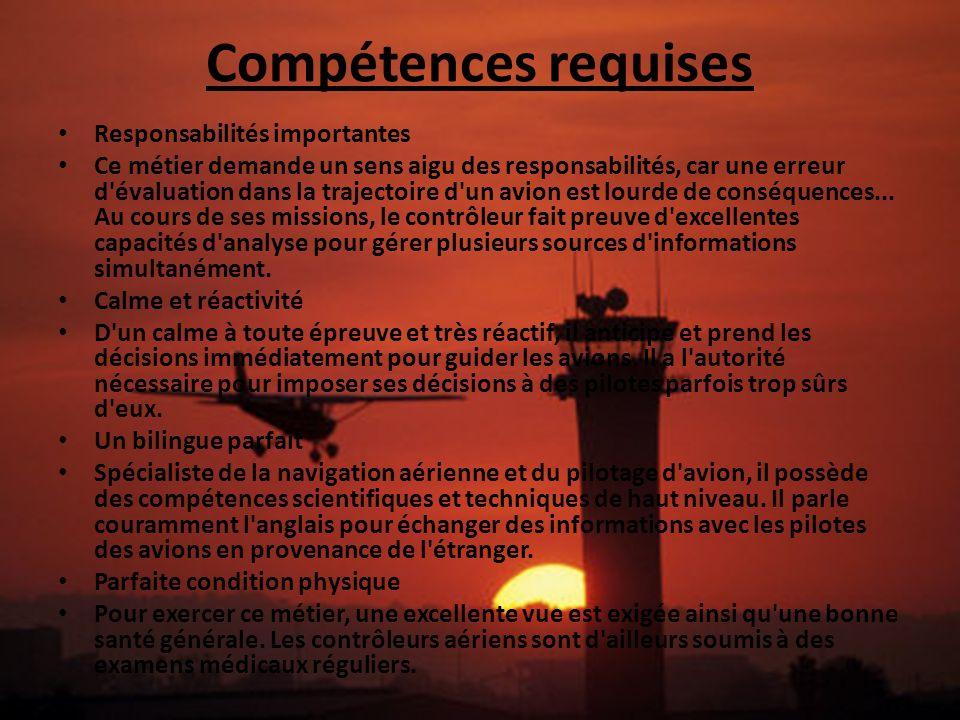 Compétences requises Responsabilités importantes