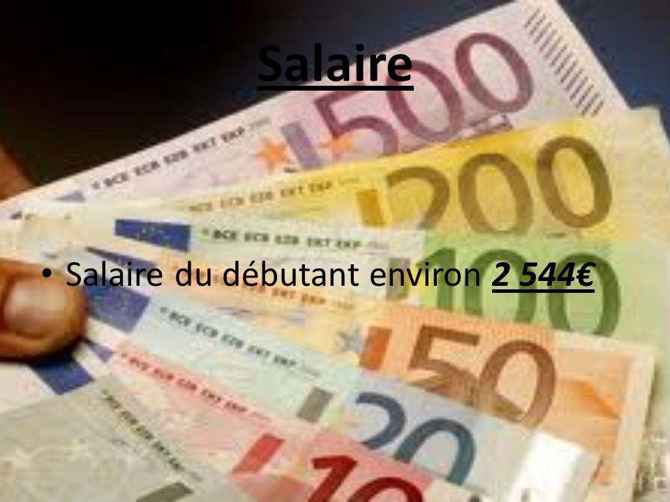 Salaire Salaire du débutant environ 2 544€