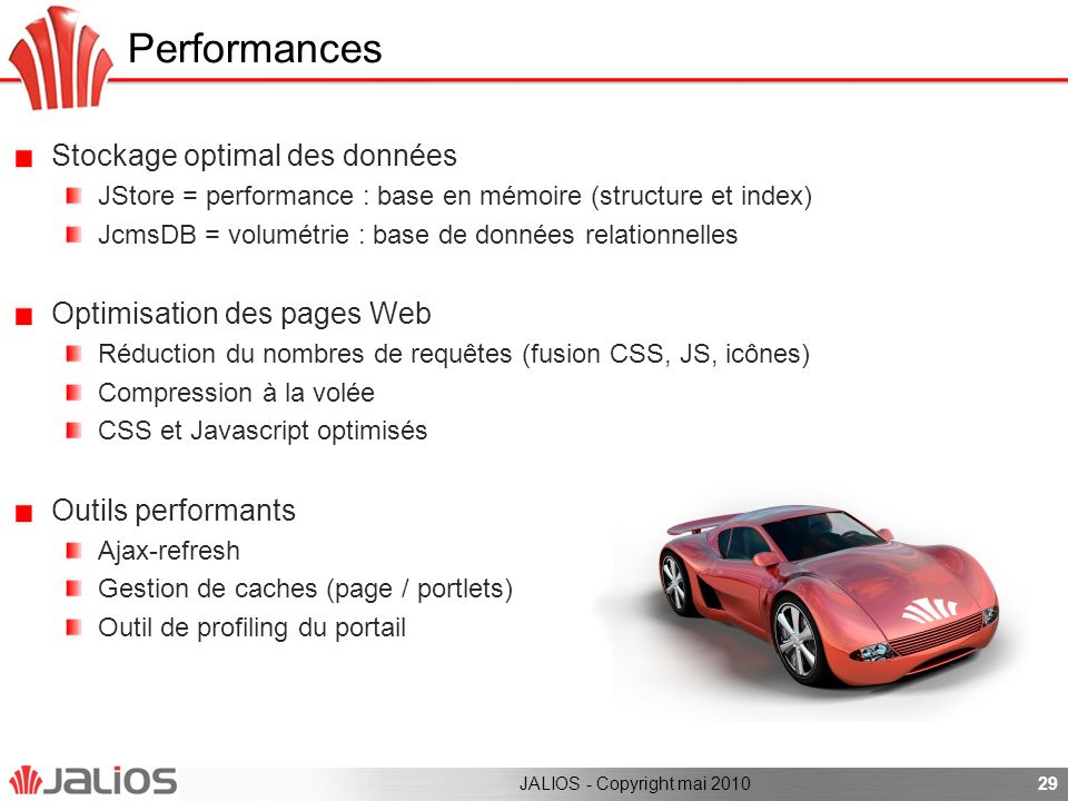 Performances Stockage optimal des données Optimisation des pages Web