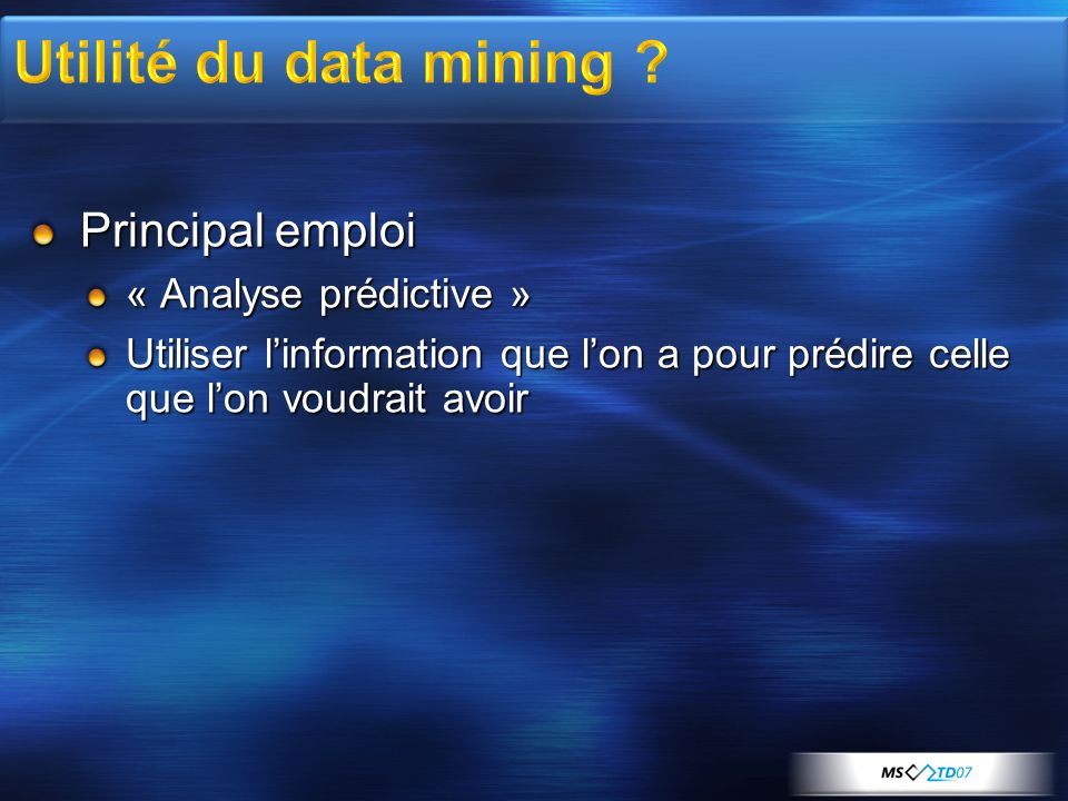 Utilité du data mining Principal emploi « Analyse prédictive »