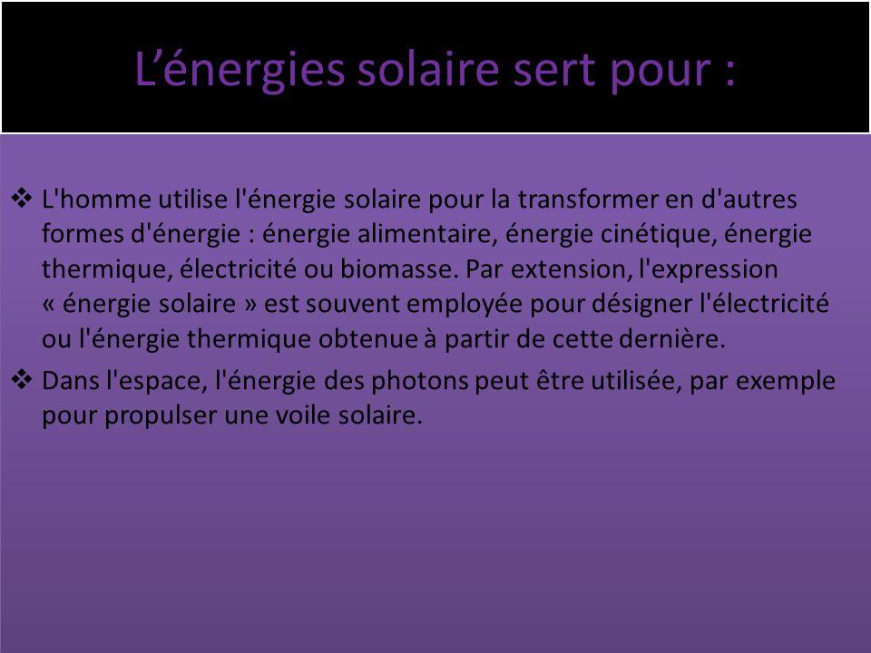 L'énergies solaire sert pour :
