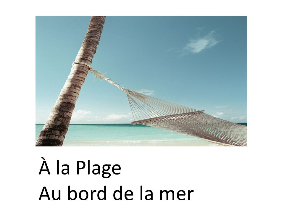 À la Plage Au bord de la mer
