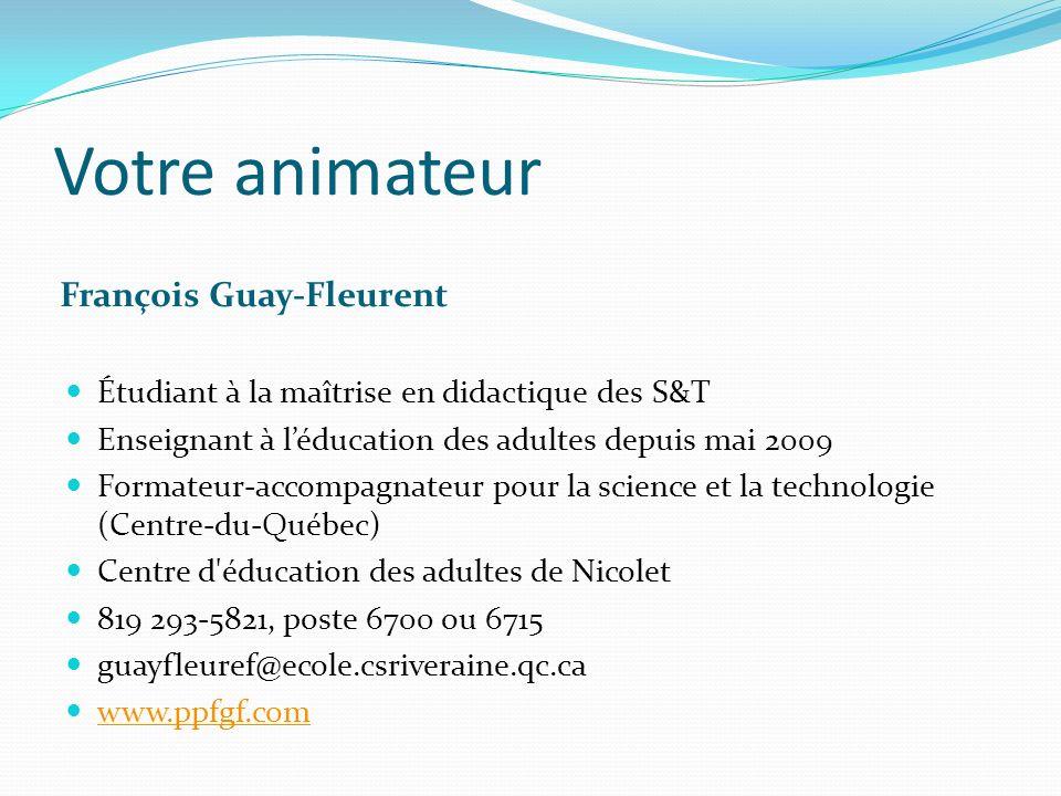 Votre animateur François Guay-Fleurent