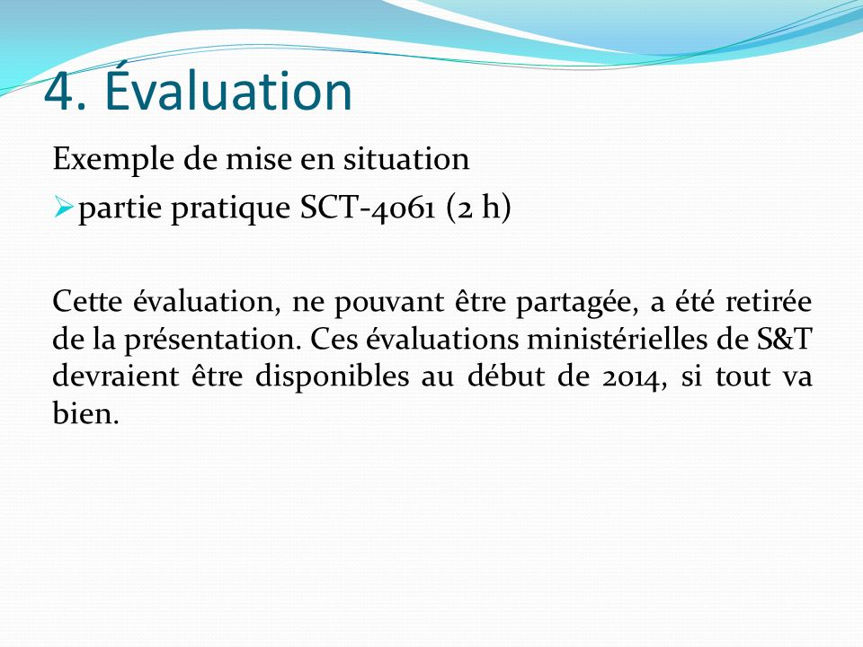 4. Évaluation Exemple de mise en situation