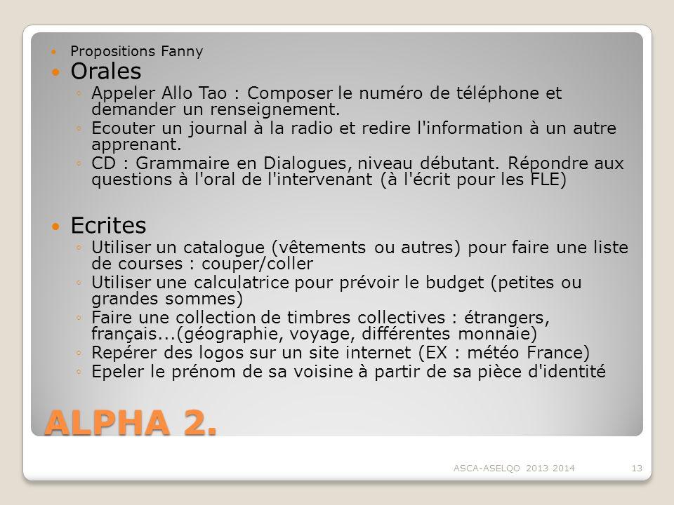 Propositions Fanny Orales. Appeler Allo Tao : Composer le numéro de téléphone et demander un renseignement.