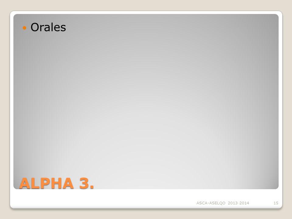 Orales ALPHA 3. ASCA-ASELQO 2013 2014